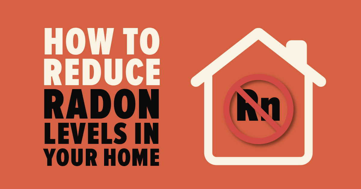 how to reduce radon levels in home