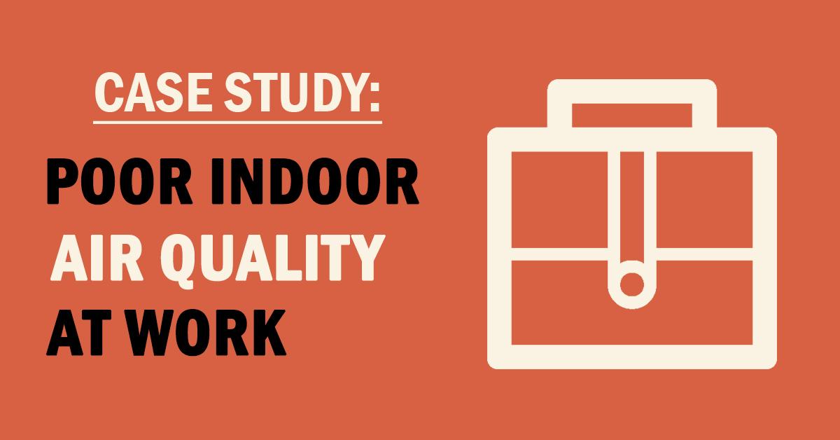 Unseen Dangers: Poor Indoor Air Quality at Work
