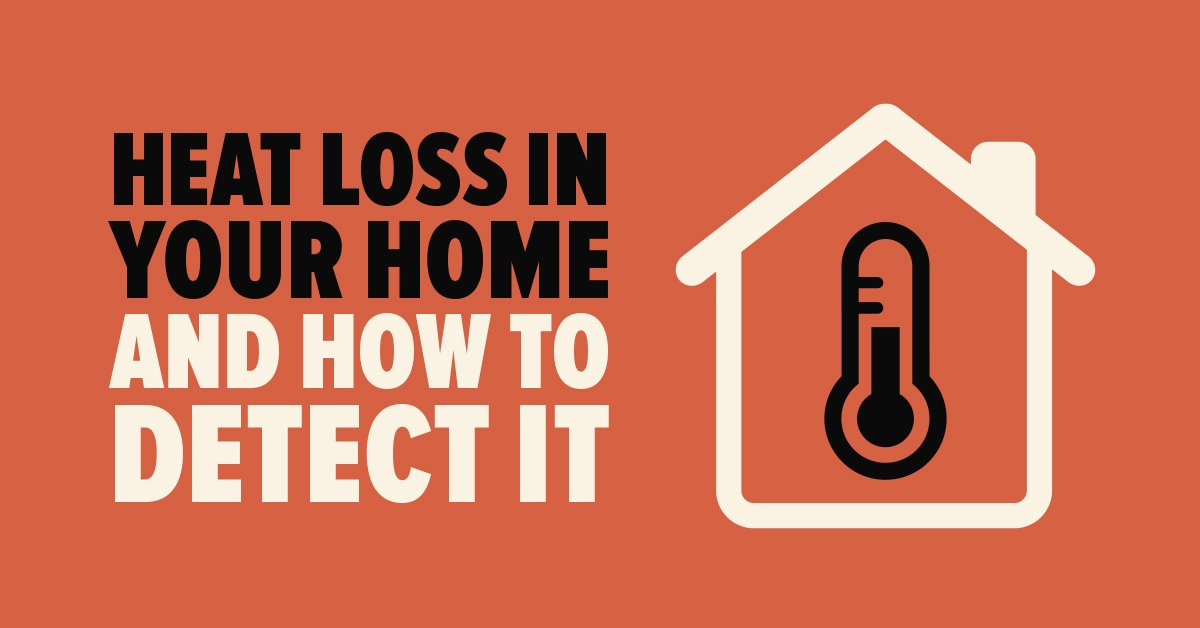 Heat Loss in Your Home and How to Detect It
