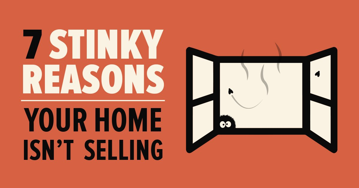 7 Stinky Reasons Your Home Isn't  Selling