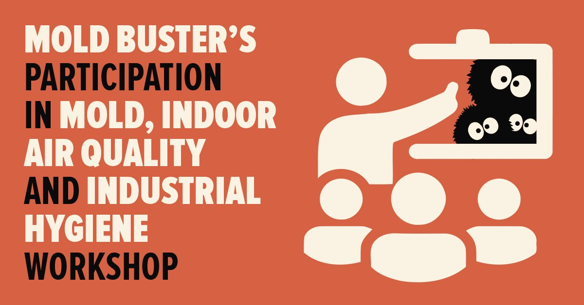 Mold Buster's Participation in Mold, Indoor Air Quality and Industrial Hygiene Workshop