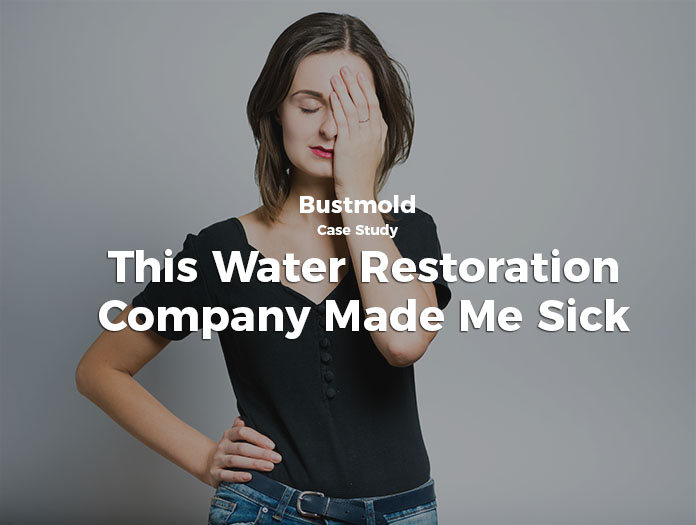 A Water Restoration Company Made Me Sick