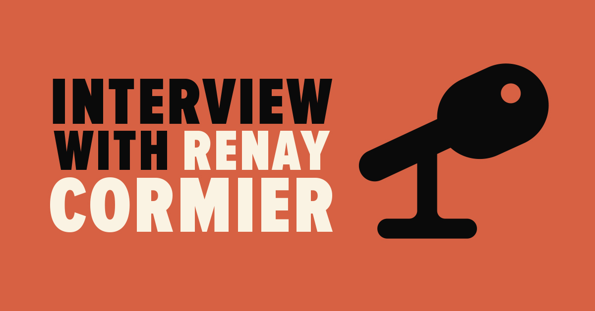 Interview With Renay Cormier