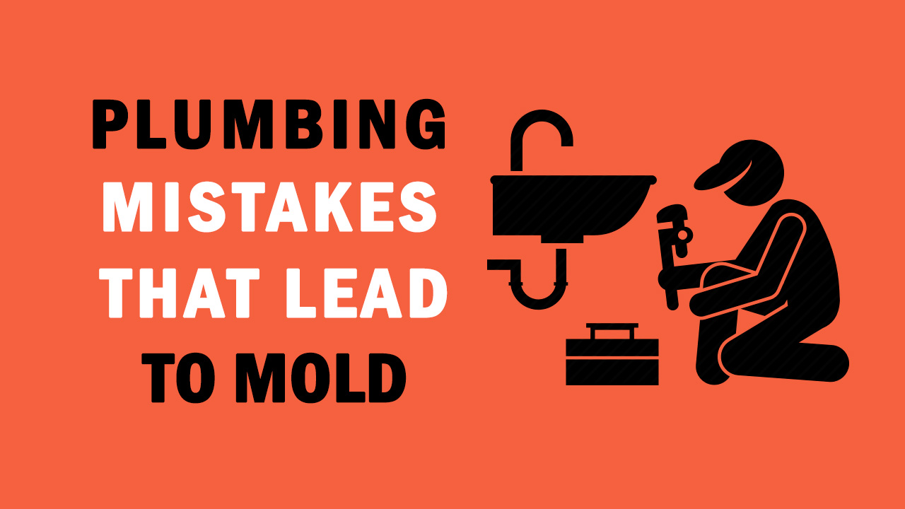 Common Plumbing Mistakes That Lead To Mold